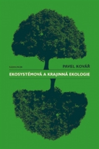 Carte Ekosystémová a krajinná ekologie Pavel Kovář