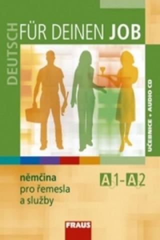 Deutsch für deinen Job - němčina pro řemesla a služby UČ+CD