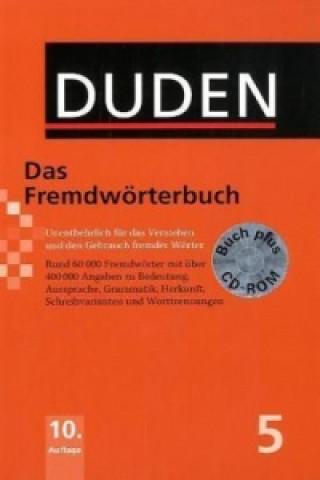 DUDEN Band 5 - DAS FREMDWÖRTERBUCH mit CD-ROM (10. Auflage)