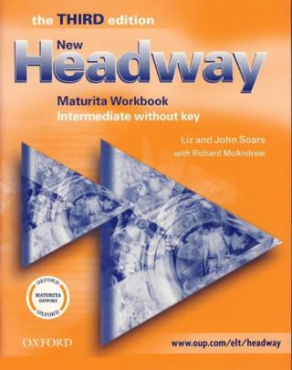 NEW HEADWAY THIRD EDITION INTERMEDIATE MATURITA WORKBOOK WITHOUT KEY