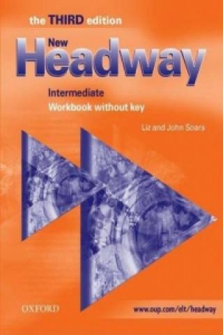 New Headway: Intermediate Third Edition: Workbook (without Key)