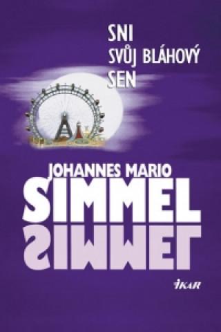 Carte Sni svůj bláhový sen Simmel Johannes Mario