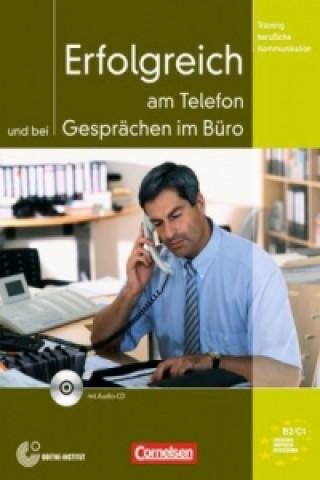 Erfolgreich am Telefon und bei Gesprächen im Büro, m. Audio-CD
