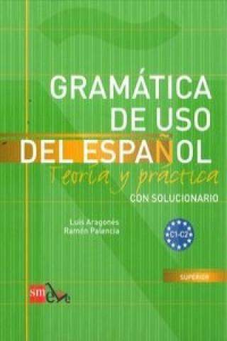 GRAMATICA DE USO DEL ESPANOL C1-C2 Teoría y práctica con solucionario