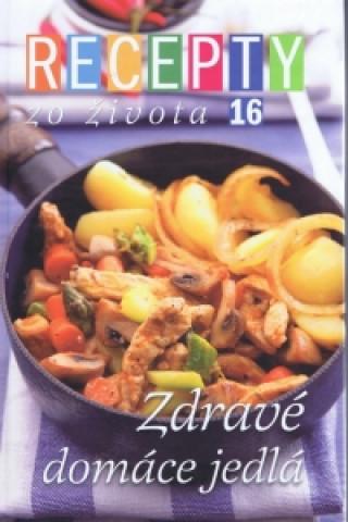 Recepty zo života 16 Zdravé domáce jedlá