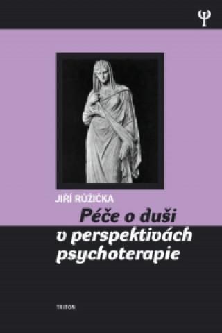 Péče o duši v perspektivách psychoterapie