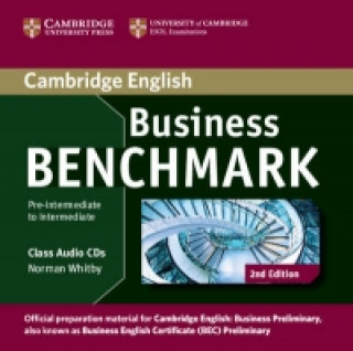 Audio Business Benchmark Pre-intermediate to Intermediate Business Preliminary Class Audio CDs (2) Norman Whitby