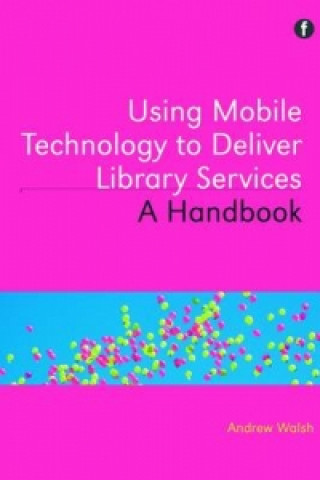 Using Mobile Technology to Deliver Library Services