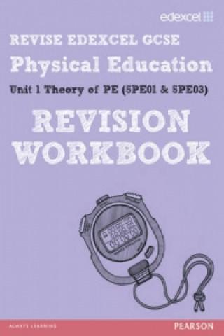 REVISE EDEXCEL: GCSE Physical Education Revision Workbook