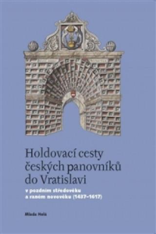 Casablanca Holdovací cesty českých panovníků do Vratislavi