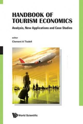 Handbook Of Tourism Economics: Analysis, New Applications An