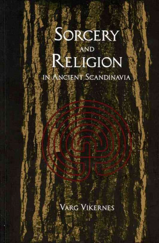 Carte Sorcery And Religion In Ancient Scandinavia Varg Vikernes