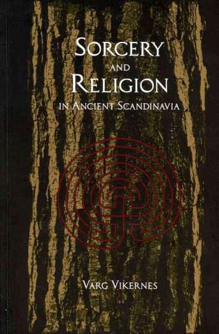 Könyv Sorcery And Religion In Ancient Scandinavia Varg Vikernes