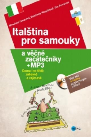 Carte Italština pro samouky a věčné začátečníky + CD, mp3 Eva Ferrarová