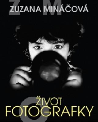 Zuzana Mináčová - Život fotografky