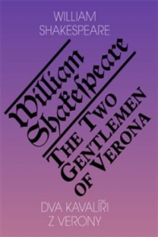 Dva kavalíři z Verony /The Two Gentlemen of Verona