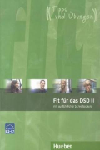 Fit für das DSD II mit ausführlicher Schreibschule