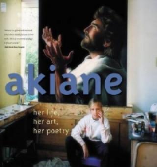 Carte Akiane: Her Life, Her Art, Her Poetry Akiane Kramarik