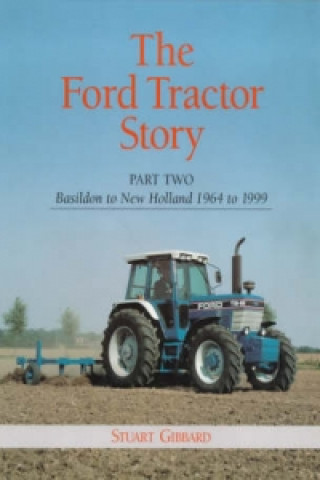 Ford Tractor Story: Part 2: Basildon to New Holland, 1964-99