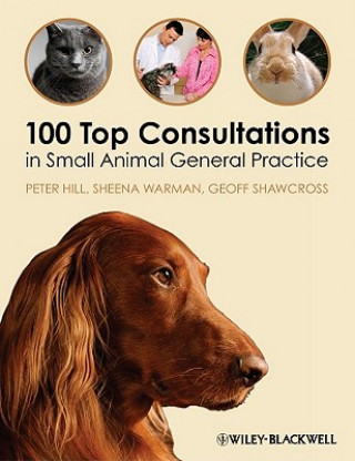 Carte 100 Top Consultations in Small Animal General Practice Peter Hill
