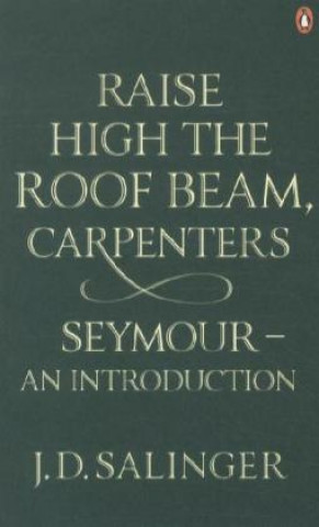 Raise High the Roof Beam, Carpenters; Seymour - an Introduct