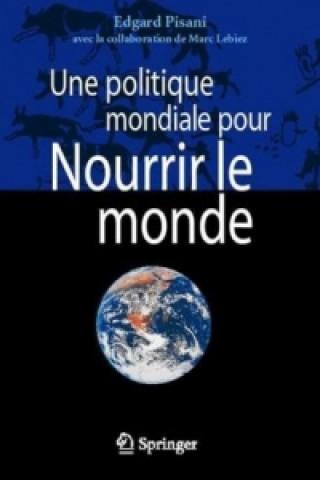 Carte Une politique mondiale pour Nourrir le monde Edgard Pisani