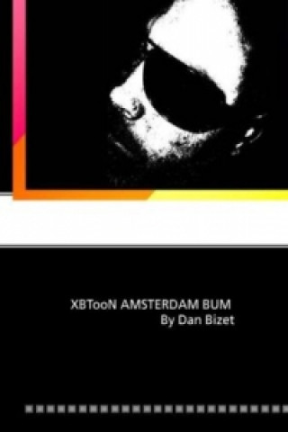 Kniha XBTooN AMSTERDAM BUM By Dan Bizet Dan Bizet