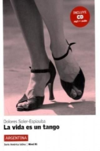 Carte La vida es un tango, m. Audio-CD Dolores Soler-Espiauba