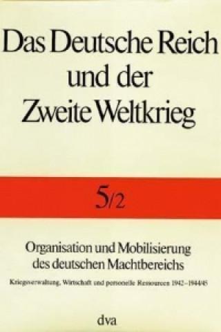 Organisation und Mobilisierung des deutschen Machtbereichs. Tl.2