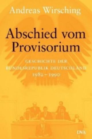 Abschied vom Provisiorium 1982-1990