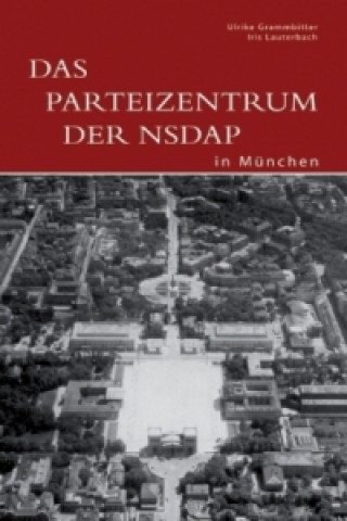 Das ehemalige Parteizentrum der NSDAP in München