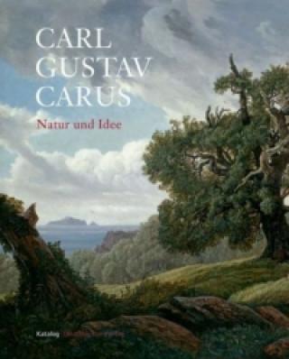 Carl Gustav Carus - Natur und Idee; Wahrnehmung und Konstruktion, 2 Bde.