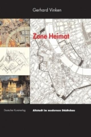 Zone Heimat. Altstadt im modernen Städtebau