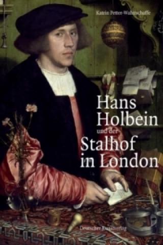 Hans Holbein und der Stalhof in London