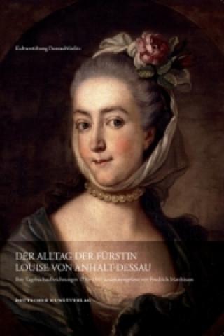 Der Alltag der Fürstin Luise von Anhalt-Dessau