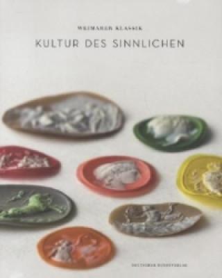Weimarer Klassik - Kultur des Sinnlichen