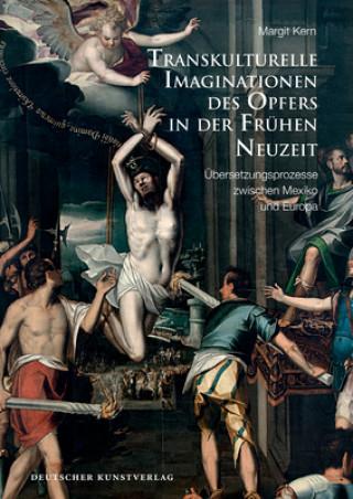 Transkulturelle Imaginationen des Opfers in der Frühen Neuzeit