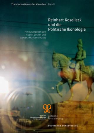 Reinhart Koselleck und die Politische Ikonologie