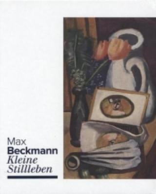 Max Beckmann. Kleine Stillleben.