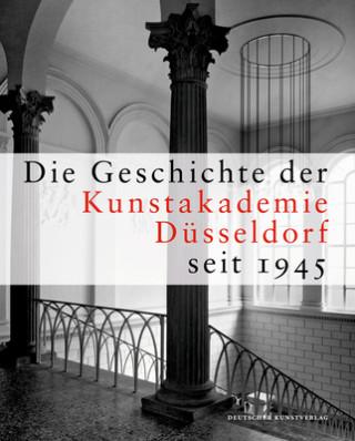 Die Geschichte der Kunstakademie Düsseldorf seit 1945