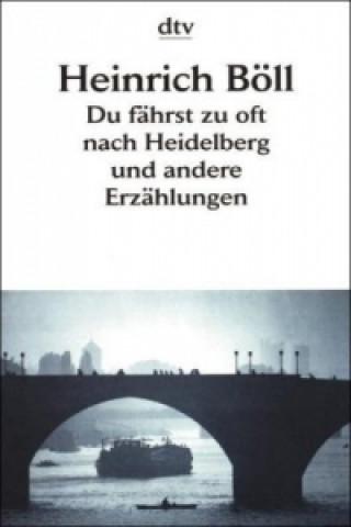 Du fährst zu oft nach Heidelberg und andere Erzählungen