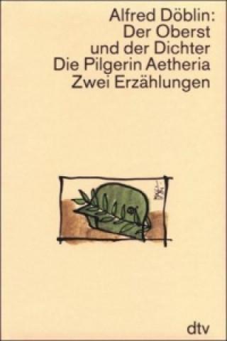 Der Oberst und der Dichter. Die Pilgerin Aetheria