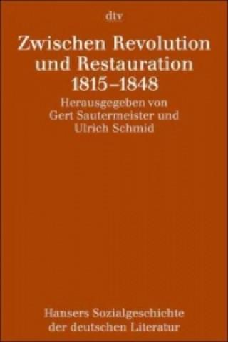 Zwischen Revolution und Restauration 1815-1848