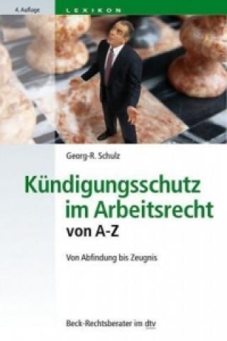 Kündigungsschutz im Arbeitsrecht von A-Z