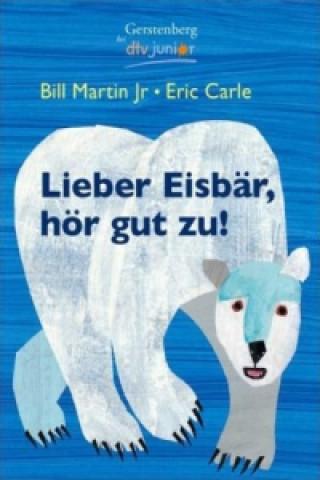 Lieber Eisbär, hör gut zu!