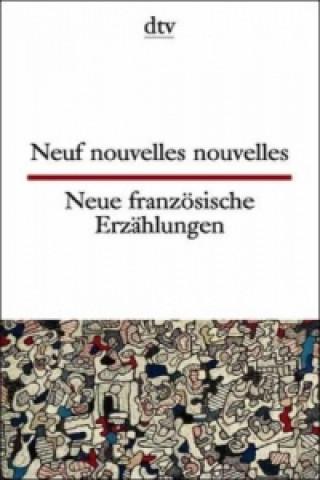 Neuf nouvelles nouvelles. Neue französische Erzählungen