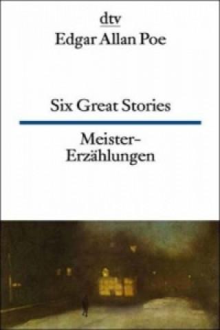 Six Great Stories. Meister-Erzählungen