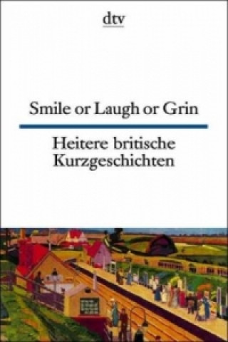 Smile or Laugh or Grin. Heitere britische Kurzgeschichten