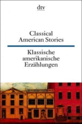 Klassische amerikanische Erzählungen. Classical American Stories