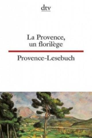 Provence-Lesebuch. La Provence, un florilege